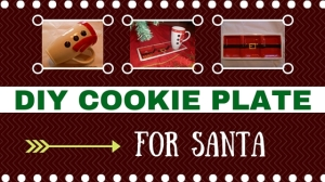 DIY COOKIE PLATE FOR SANTA